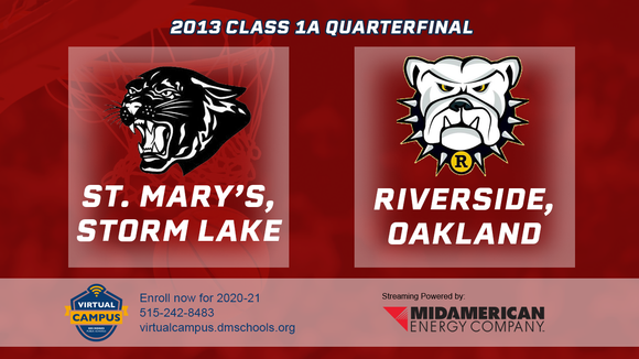 2013 Basketball Class 1A Quarterfinal (St. Mary's, Storm Lake vs. Riverside, Oakland) Digital Download