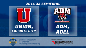 2011 Football Class 3A Semifinal (Union, LaPorte City vs. ADM, Adel) Digital Download
