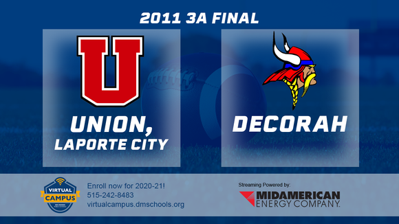 2011 Football Class 3A Championship (Union, LaPorte City vs. Decorah) Digital Download