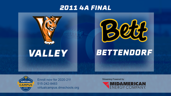 2011 Football Class 4A Championship (Bettendorf vs. Valley, West Des Moines) Digital Download
