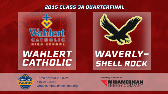 2015 Basketball Class 3A Quarterfinal (Wahlert Catholic, Dubuque vs. Waverly-Shell Rock) Digital Download