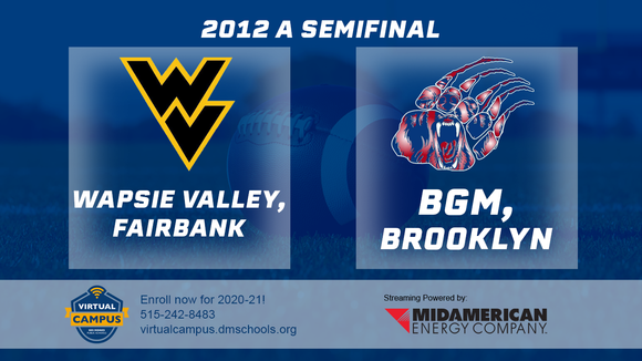 2012 Football Class A Semifinal (Wapsie Valley, Fairbank vs. BGM, Brooklyn) Digital Download