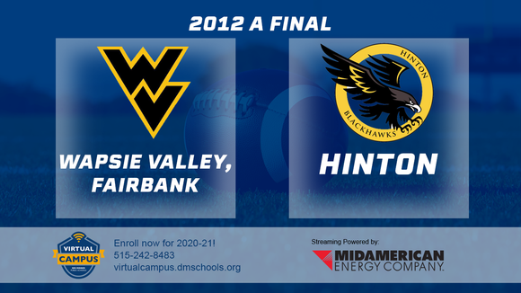 2012 Football Class A Championship (Wapsie Valley, Fairbank vs. Hinton) Digital Download