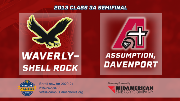 2013 Basketball Class 3A Semifinal (Waverly-Shell Rock vs. Assumption, Davenport) Digital Download