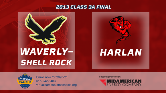2013 Basketball Class 3A Championship (Waverly-Shell Rock vs. Harlan) Digital Download