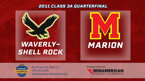 2011 Basketball Class 3A Quarterfinal (Waverly-Shell Rock vs. Marion) Digital Download