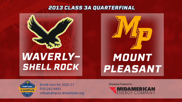 2013 Basketball Class 3A Quarterfinal (Waverly-Shell Rock vs. Mount Pleasant) Digital Download