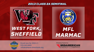 2013 Basketball Class 2A Semifinal (West Fork, Sheffield vs. MFL MarMac) Digital Download