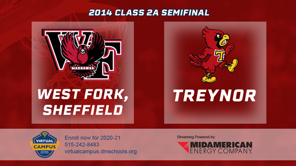2014 Basketball Class 2A Semifinal (West Fork, Sheffield vs. Treynor) Digital Download