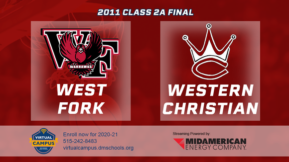 2011 Basketball Class 2A Championship (West Fork, Sheffield vs. Western Christian, Hull) Digital Download