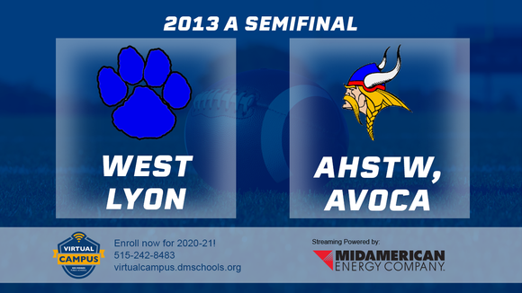 2013 Football Class A Semifinal (West Lyon, Inwood vs. A-H-S-T, Avoca) - Digital Download