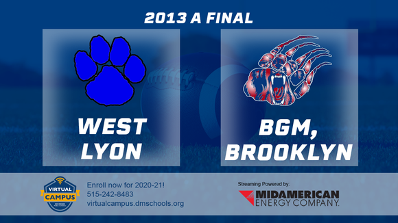 2013 Football Class A Final (West Lyon, Inwood vs. B-G-M, Brooklyn) - Digital Download