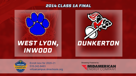 2014 Basketball Class 1A Championship (West Lyon, Inwood vs. Dunkerton) Digital Download