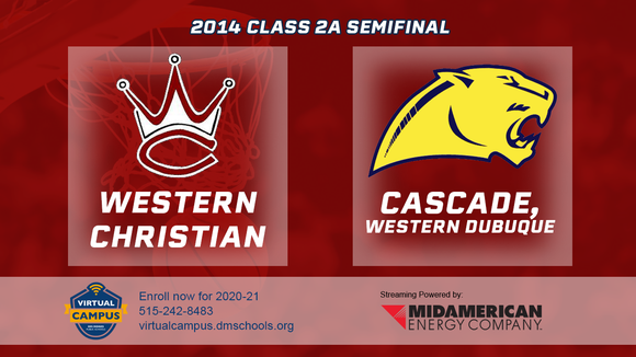 2014 Basketball Class 2A Semifinal (Western Christian, Hull vs. Cascade, Western Dubuque) Digital Download