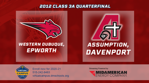 2012 Basketball Class 3A Quarterfinal (Epworth, Western Dubuque vs. Assumption, Davenport) Digital Download