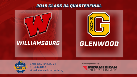 2015 Basketball Class 3A Quarterfinal (Williamsburg vs. Glenwood) Digital Download