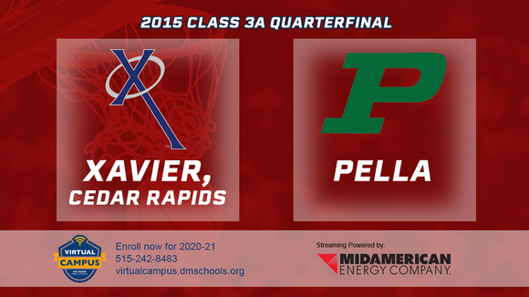 2015 Basketball Class 3A Quarterfinal (Xavier, Cedar Rapids vs. Pella) Digital Download