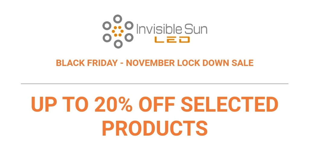 Black Friday November at Invisible Sun LED