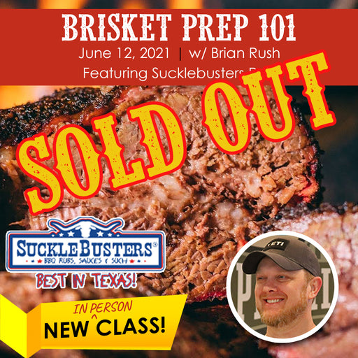 Brisket Prep 101 with Brian Rush - IN PERSON (6/12/21)