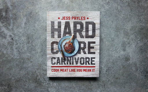 "Hardcore Carnivore ""Cook Meat Like You Mean It"" Book"