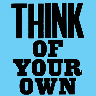 Think Of Your Own Ideas print
