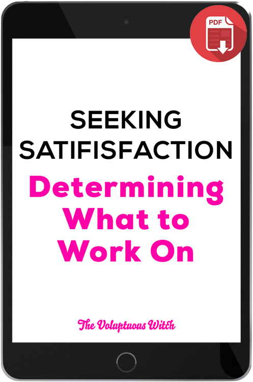 Seeking Satifisfaction: Determining What to Work On PDF - thevoluptuouswitch
