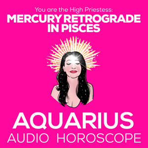 Audio Horoscope - Aquarius - thevoluptuouswitch