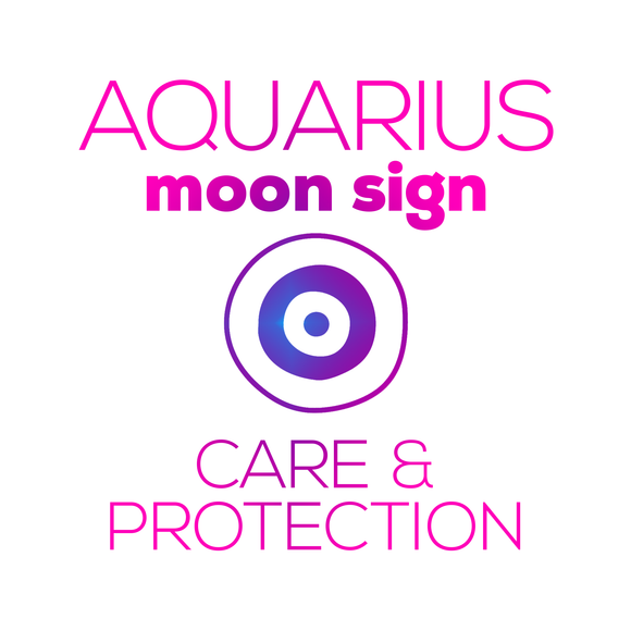 Care + Protection for Your Moon Sign - Aquarius