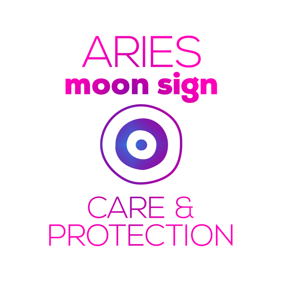 Care + Protection for Your Moon Sign - Aries