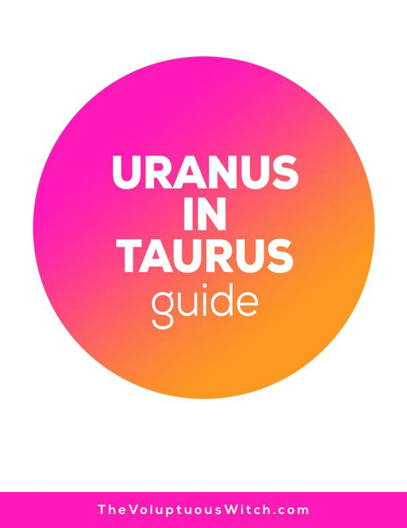 Uranus in Taurus PDF Guide (Pairs with Audio)