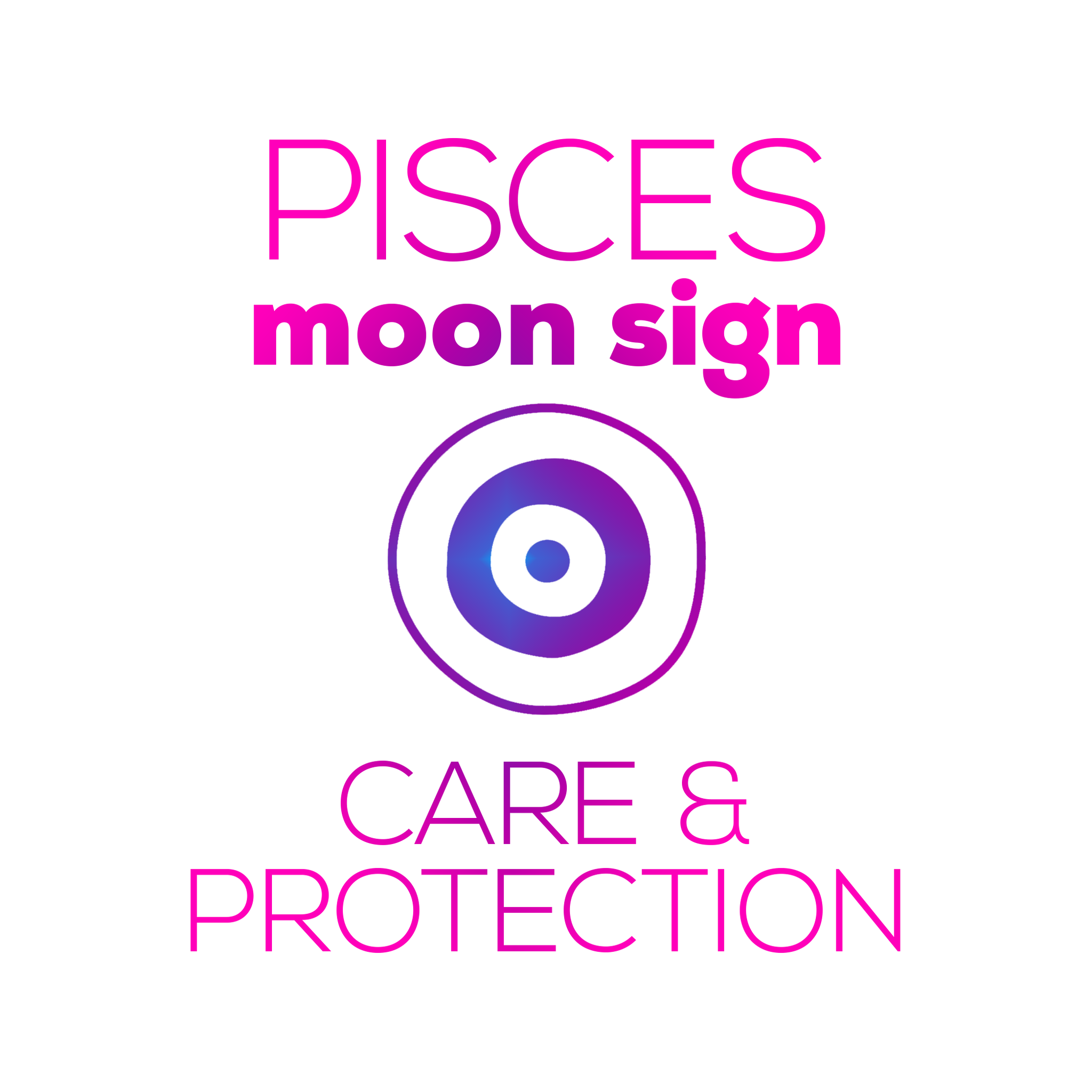 Care + Protection for Your Moon Sign - Pisces