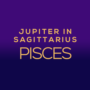 Jupiter in Sagittarius Luck Horoscope - Pisces - thevoluptuouswitch