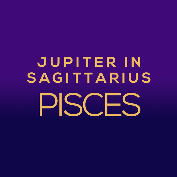 Jupiter in Sagittarius Luck Horoscope - Pisces