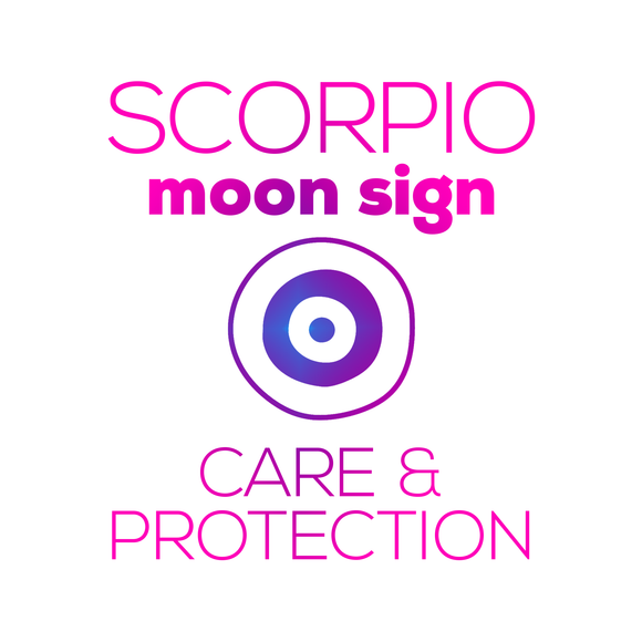 Care + Protection for Your Moon Sign - Scorpio