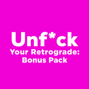 Unf*ck Your Retrograde: Bonus Pack - thevoluptuouswitch