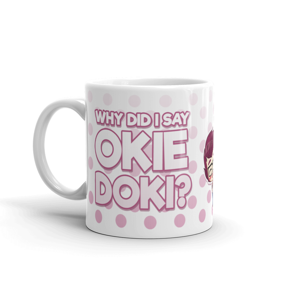 'Why Did I Say Okie Doki?' Mug
