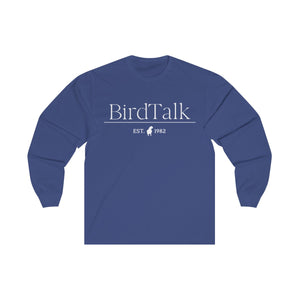 Bird Talk Est. 1982 Unisex Long Sleeve Tee