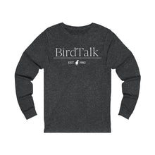 Load image into Gallery viewer, Bird Talk Est. 1982 Unisex Jersey Long Sleeve Tee (White Logo)