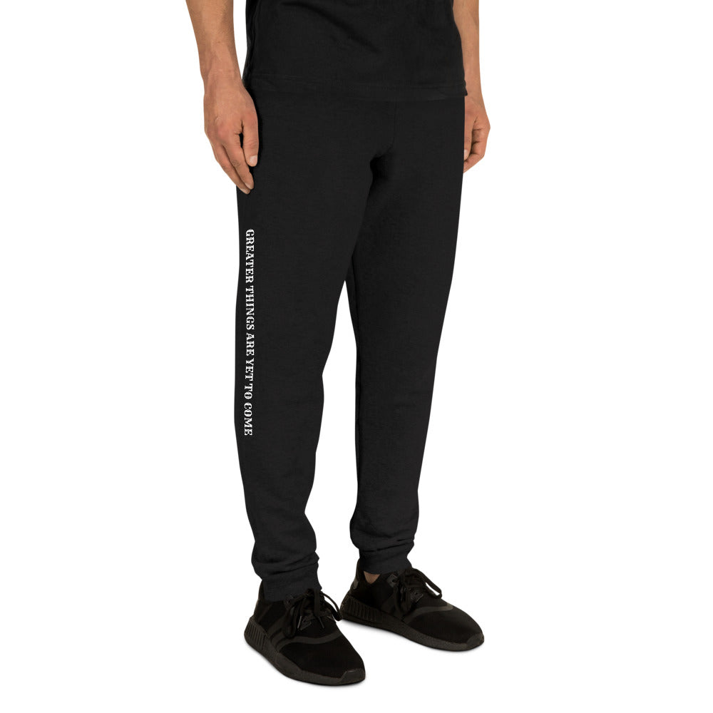 Greater Things Are Yet To Come Unisex Joggers