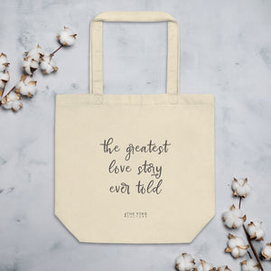 The Greatest Love Story Ever Told Eco Tote Bag