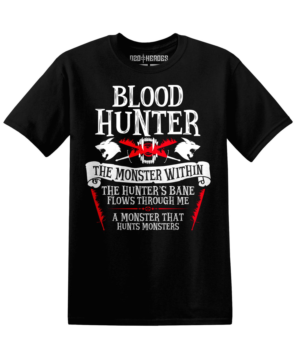 Blood Hunter : The Monster Within - T-Shirt - D20 Heroes / Dungeons and Dragons and Fantasy Clothing and Merchandise