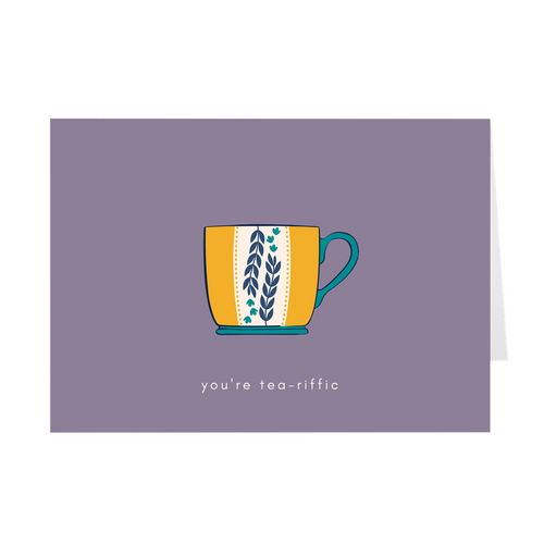 You're Tea-riffic Card