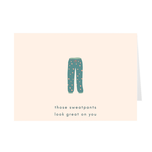 Great Sweatpants Card - Quick Ship