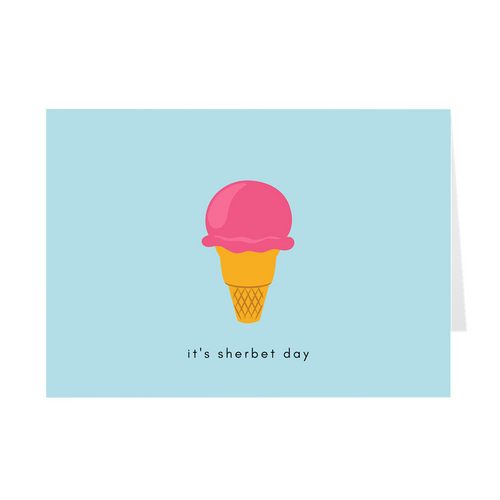 It's Sherbet Day Card - Quick Ship