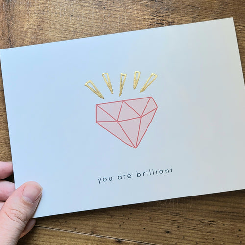 You Are Brilliant Gold Foil Card - Quick Ship
