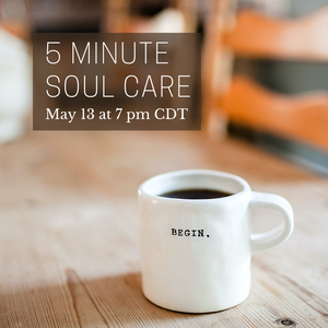 5 Minute Soul Care Workshop