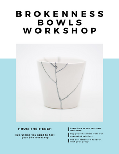 Brokenness Bowls Workshop Guide