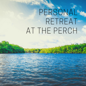 Personal Retreat at The Perch