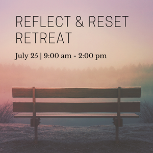Reflect & Reset Retreat