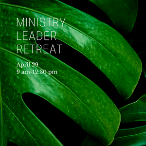 Ministry Leader Retreat